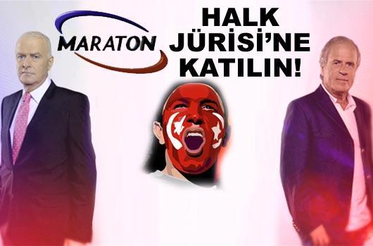 Maraton'da söz milletin!
