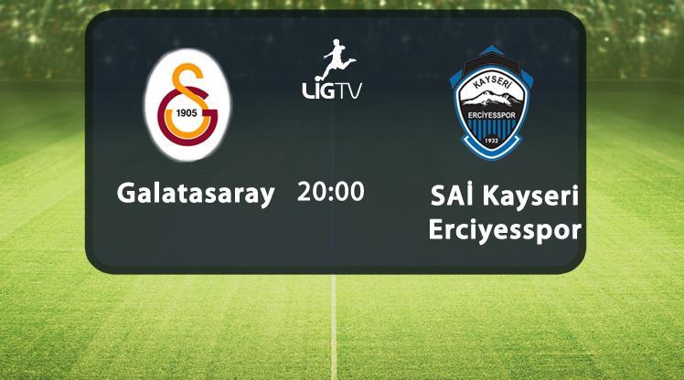 Galatasaray - SAİ Kayseri Erciyesspor