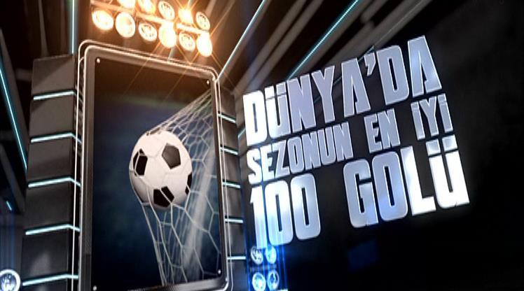 Dünyada sezonun en iyi 100 golü!
