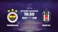 Fenerbahçe-Beşiktaş (CANLI)