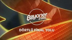Bilyoner'le Dörtlü Final Yolu