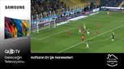 Samsung QLED ile haftanın 1 dakikalık panoraması