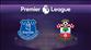 Everton - Southampton (CANLI)