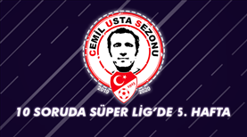 10 soruda Süper Lig'de 5. hafta