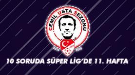 10 soruda Süper Lig'de 11. hafta