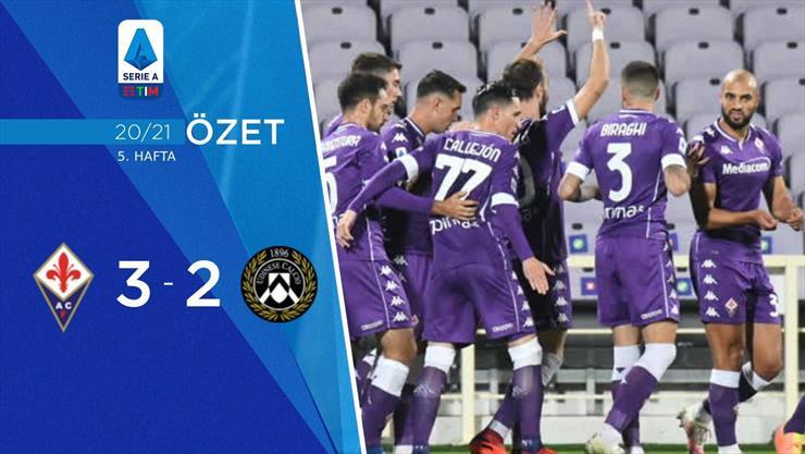 ÖZET | Fiorentina 3-2 Udinese