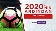 Türk futbolunda tarihe geçen yıl: 2020