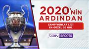 Şampiyonlar Ligi'nde 2020'nin en güzel 50 golü