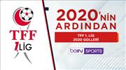 TFF 1. Lig'de 2020'ye damga vuran goller