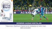 İşte Beşiktaş-Trabzonspor derbisinin hassas noktaları