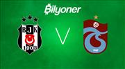 Bilyoner ile günün maçı: Beşiktaş - Trabzonspor