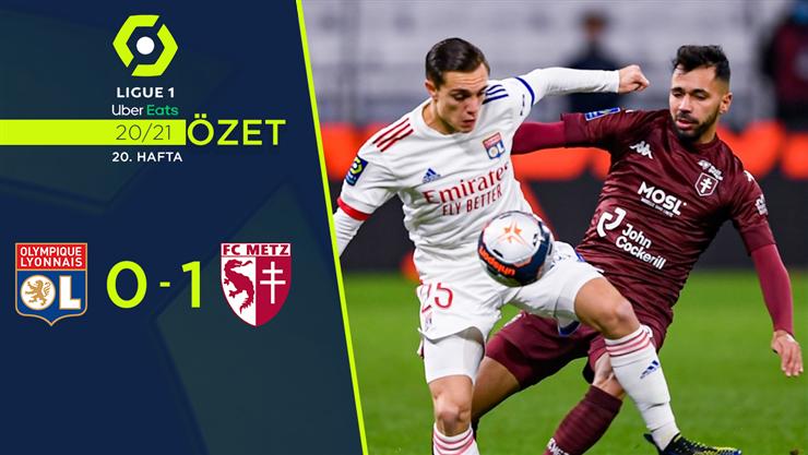ÖZET   Lyon 0-1 Metz