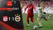 ÖZET   DG Sivasspor 1-1 Fenerbahçe