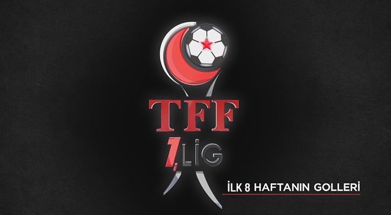 İşte TFF 1. Lig'de ilk 8 haftanın en güzel 10 golü