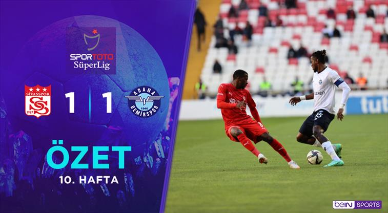 ÖZET   DG Sivasspor 1-1 Adana Demirspor