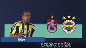Nobre, Trabzonspor'a attığı o golü unutamıyor