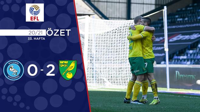 ÖZET   Wycombe Wanderers 0-2 Norwich City