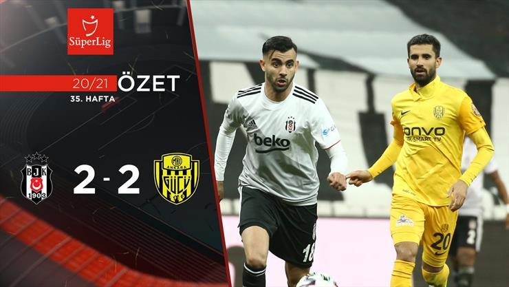 ÖZET | Beşiktaş 2-2 MKE Ankaragücü