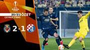 ÖZET   Villarreal 2-1 Dinamo Zagreb
