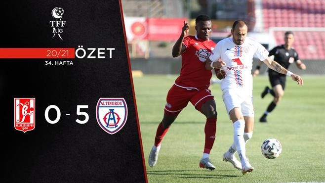 ÖZET | AE Balıkesirspor 0-5 Altınordu