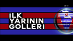 Kardemir Karabükspor'un ilk yarı golleri